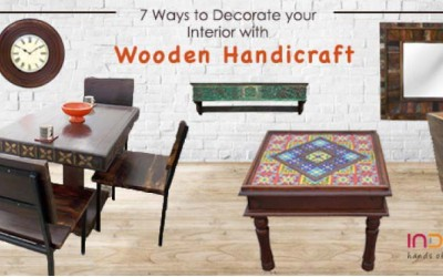 7 WAYS TO DECORATE YOUR INTERIORS WITH WOODEN HANDICRAFTS